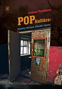 """""""Popkultūra: jausmų istorijos, kūniški tekstai"""" (2013)"""